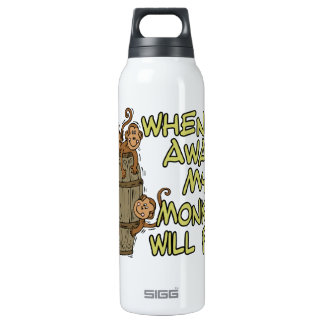 When I'm Away My Monkeys Will Play 16 Oz Insulated SIGG Thermos Water Bottle