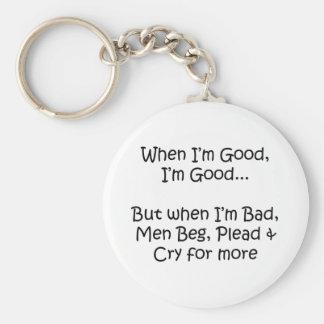 When I'm Good Basic Round Button Keychain