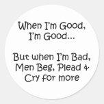 When I'm Good Sticker