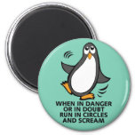 When in Danger or in Doubt  Funny Penguin Graphic 2 Inch Round Magnet