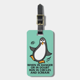 When in Danger or in Doubt  Funny Penguin Graphic Tag For Bags