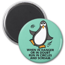 When in Danger or in Doubt  Funny Penguin Graphic Magnet
