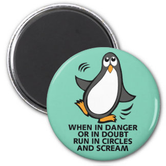 When in Danger or in Doubt  Funny Penguin Graphic Fridge Magnet