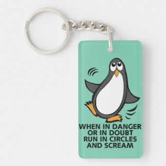 When in Danger or in Doubt  Funny Penguin Graphic Single-Sided Rectangular Acrylic Keychain