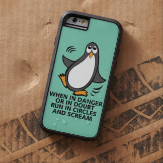 When in Danger or in Doubt  Funny Penguin Graphic Tough Xtreme iPhone 6 Case