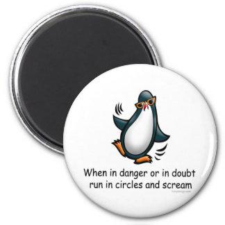 When in danger or in doubt magnet