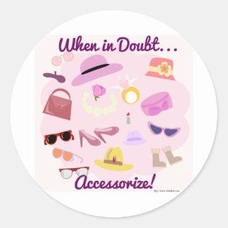 When in doubt accessorize! classic round sticker