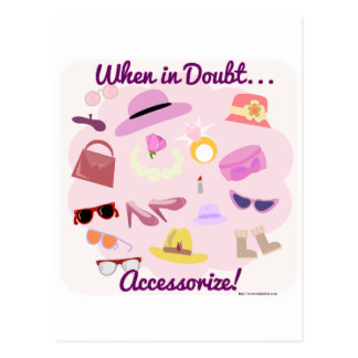 When in doubt accessorize! postcard
