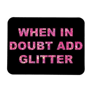 WHEN IN DOUBT ADD GLITTER MAGNET