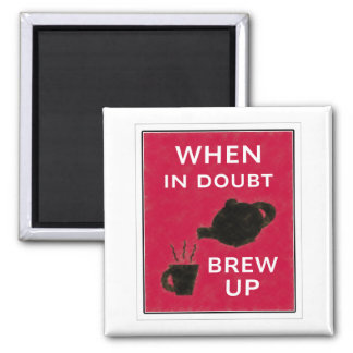 When In Doubt ~ Brew Up Refrigerator Magnets