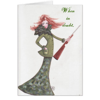 When in doubt...-Card Greeting Card