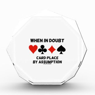 When In Doubt Card Place By Assumption (Bridge) Awards
