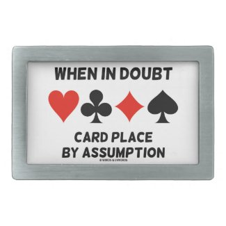 When In Doubt Card Place By Assumption (Bridge) Rectangular Belt Buckles