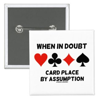 When In Doubt Card Place By Assumption (Bridge) Pins