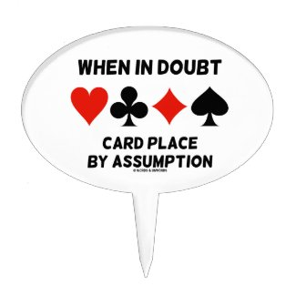 When In Doubt Card Place By Assumption (Bridge) Cake Toppers