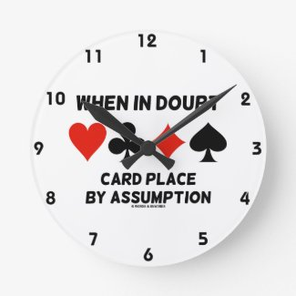 When In Doubt Card Place By Assumption (Bridge) Wallclock