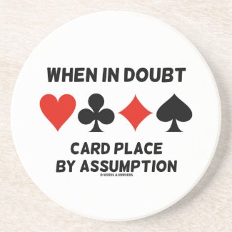 When In Doubt Card Place By Assumption (Bridge) Beverage Coaster
