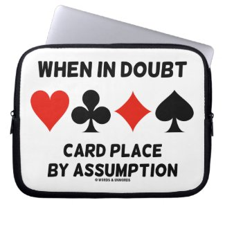When In Doubt Card Place By Assumption (Bridge) Laptop Sleeves