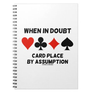 When In Doubt Card Place By Assumption (Bridge) Spiral Notebooks