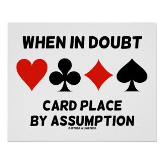 When In Doubt Card Place By Assumption (Bridge) Poster