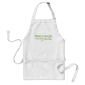 When in Doubt, Choose Doubt Adult Apron
