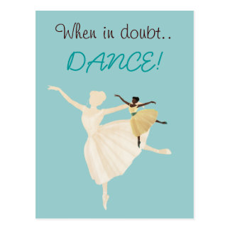 When in Doubt Dance Inspirational Postcard
