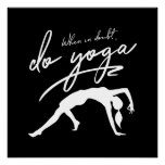 When In Doubt, Do Yoga Custom Background White Poster
