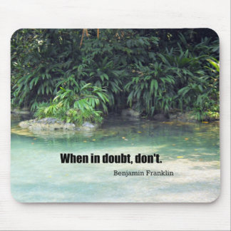 When in doubt, don't. mouse pad