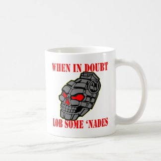 When In Doubt Lob Some Grenades Coffee Mug