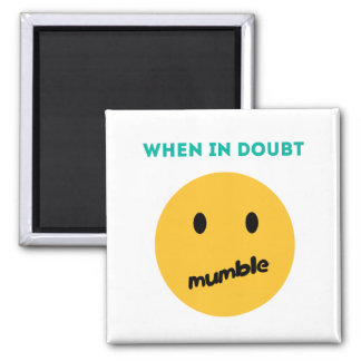 When in doubt, Mumble 2 Inch Square Magnet