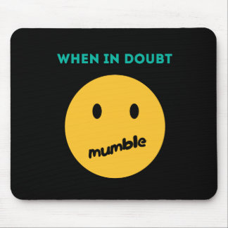 When in doubt, Mumble Mouse Pad