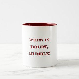 When In Doubt, Mumble Two-Tone Coffee Mug
