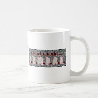 When in doubt, P.E.M.D.A.S. Classic White Coffee Mug