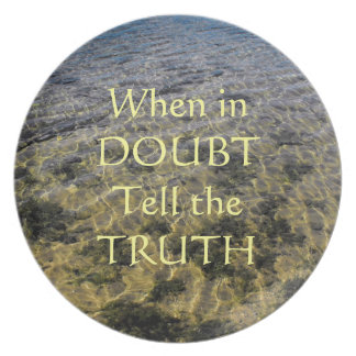 When In Doubt, Tell The Truth Decorative Plate
