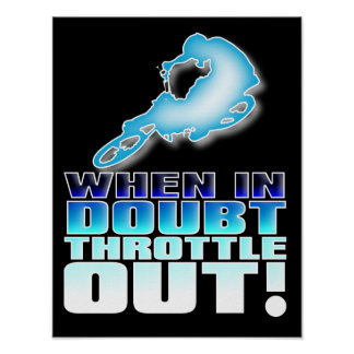 When In Doubt Throttle Out Dirt Bike Motocross Pos Poster