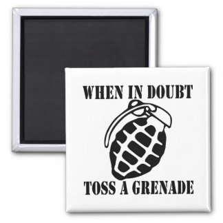 When In Doubt Toss A Grenade Fridge Magnets