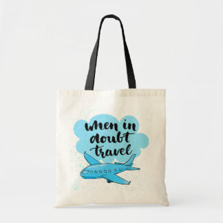 When In Doubt Travel Tote Bag