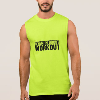 When in Doubt. Workout Sleeveless Shirt