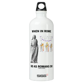 When In Rome Do As Romans Do (Toga Clothing) SIGG Traveler 1.0L Water Bottle