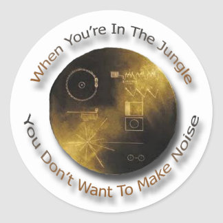 When in the Jungle Don't Make Noise outer space Classic Round Sticker