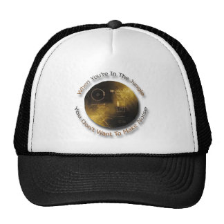 When in the Jungle Don't Make Noise outer space Trucker Hat