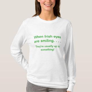 When Irish Eyes are Smiling Tee-Shirt T-Shirt