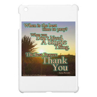 When is the best time to pray Ipad Mini Case