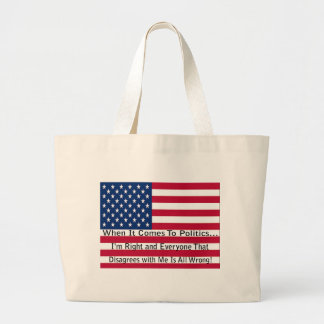 When It Comes To Politics Large Tote Bag