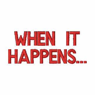 When it happens...