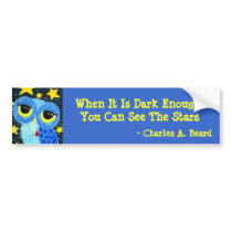 When It Is Dark Owl Bumper Sticker