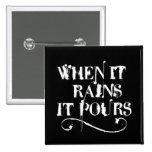 When it rains is pours button