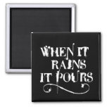 When it rains is pours refrigerator magnets