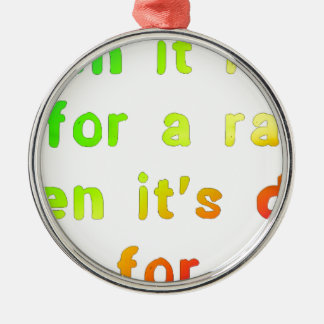 When it rains. metal ornament