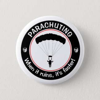 When it ruins, it's faster! pinback button